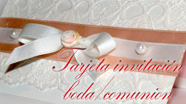 Tarjeta invitacion bodas o comunión