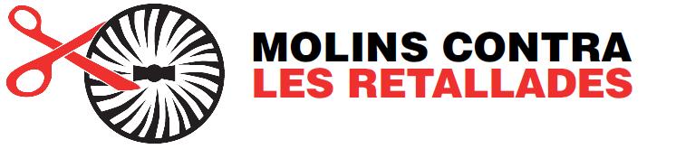MOLINS CONTRA LES RETALLADES