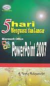 AJIBAYUSTORE  Judul Buku : 5 Hari Menguasai dan Lancar Microsoft Office Power Point 2007 Pengarang : A. Taufiq Hidayatullah Penerbit : Gava Media