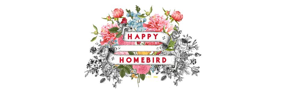 Happy Homebird