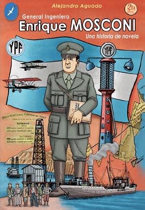 """Novela gráfica """"General Ingeniero Enrique Mosconi. Una historia de novela"""""""