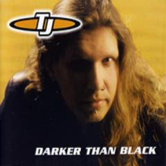 TJ - Darker Than Black (1999)