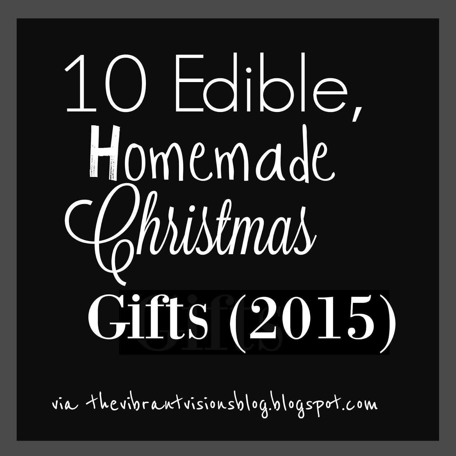 The Vibrant Visions Blog 10 Edible Homemade Christmas