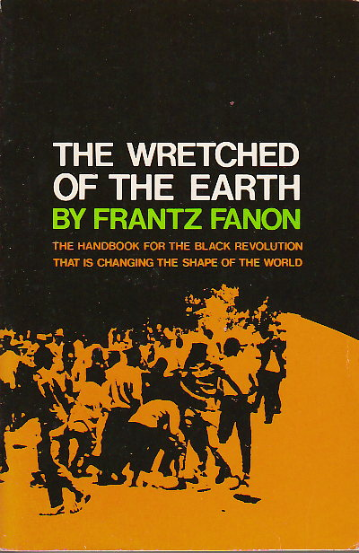 the concept of post colonial theory in frantz fanons wretched of the earth The wretched of the earth this article investigates frantz fanon's theory of race and racism tigate how fanon theorizes the concept of.