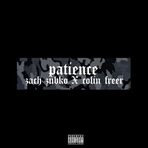 """Zach Zubko (@zachzubkO) X Colin Freer (@ColinFreer) - """"Patience"""""""