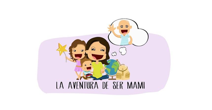 la aventura de ser mami