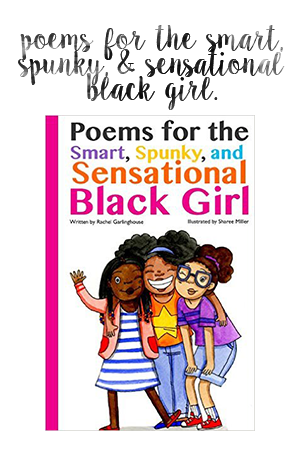 Poems for the Smart, Spunky, & Sensational Black Girl