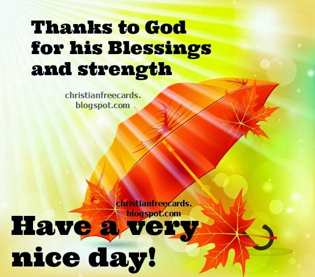 Thanks to God for his Blessings. Free christian card for facebook friends, christian quotes, free images, nice images.