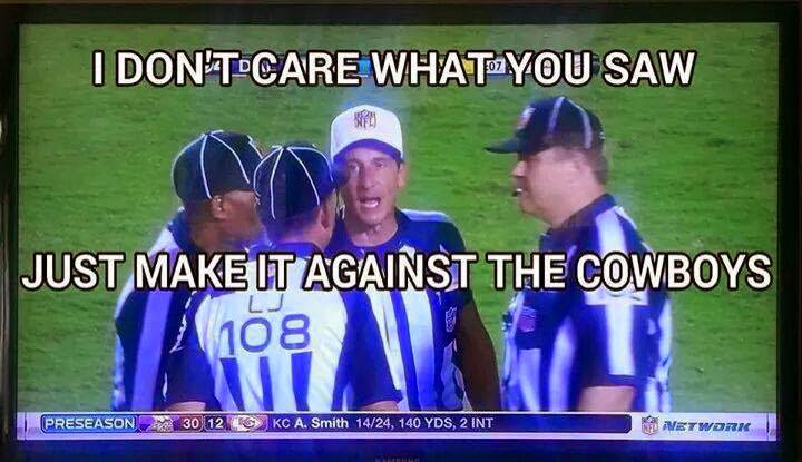 I don't care what you saw just make it against the cowboys. #cowboyshaters #nflrefs