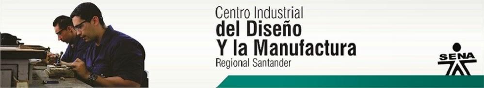 Centro Industrial del Diseño y la Manufactura - SENA Regional Santander