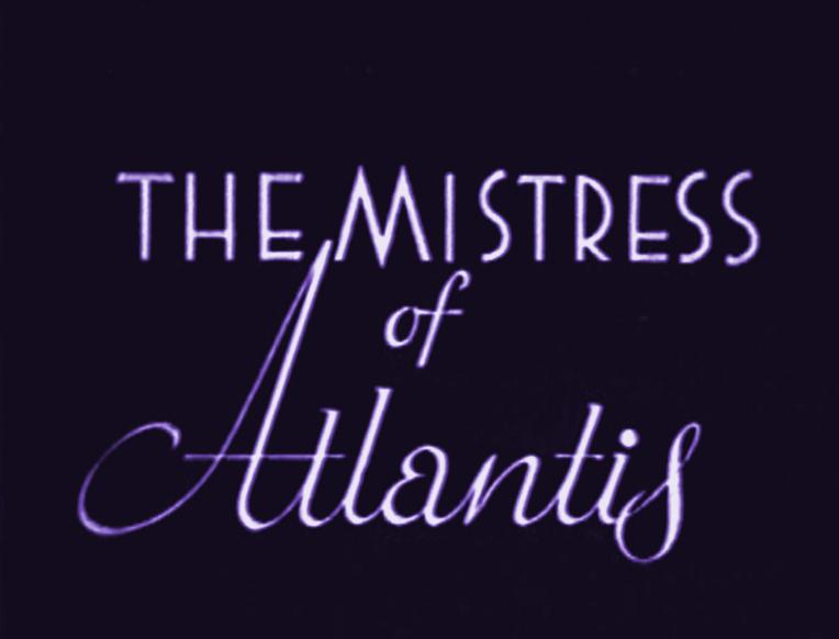 The Mistress of Atlantis movie