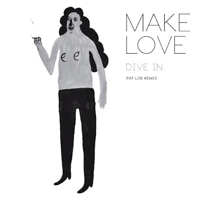 MakeLove - Dive In (Pat Lok Remix)