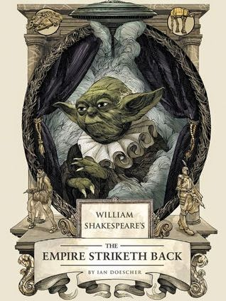 William Shakespeare's Star Wars: The Empire Striketh Back by Ian Doescher