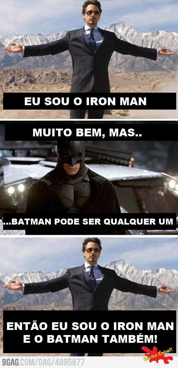 tony stark, ironman, batman, eeeita coisa