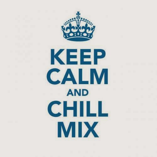 Chilled Grooves - Keep Calm and Chill Mix