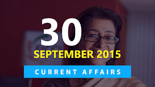 Current Affairs 30 September 2015