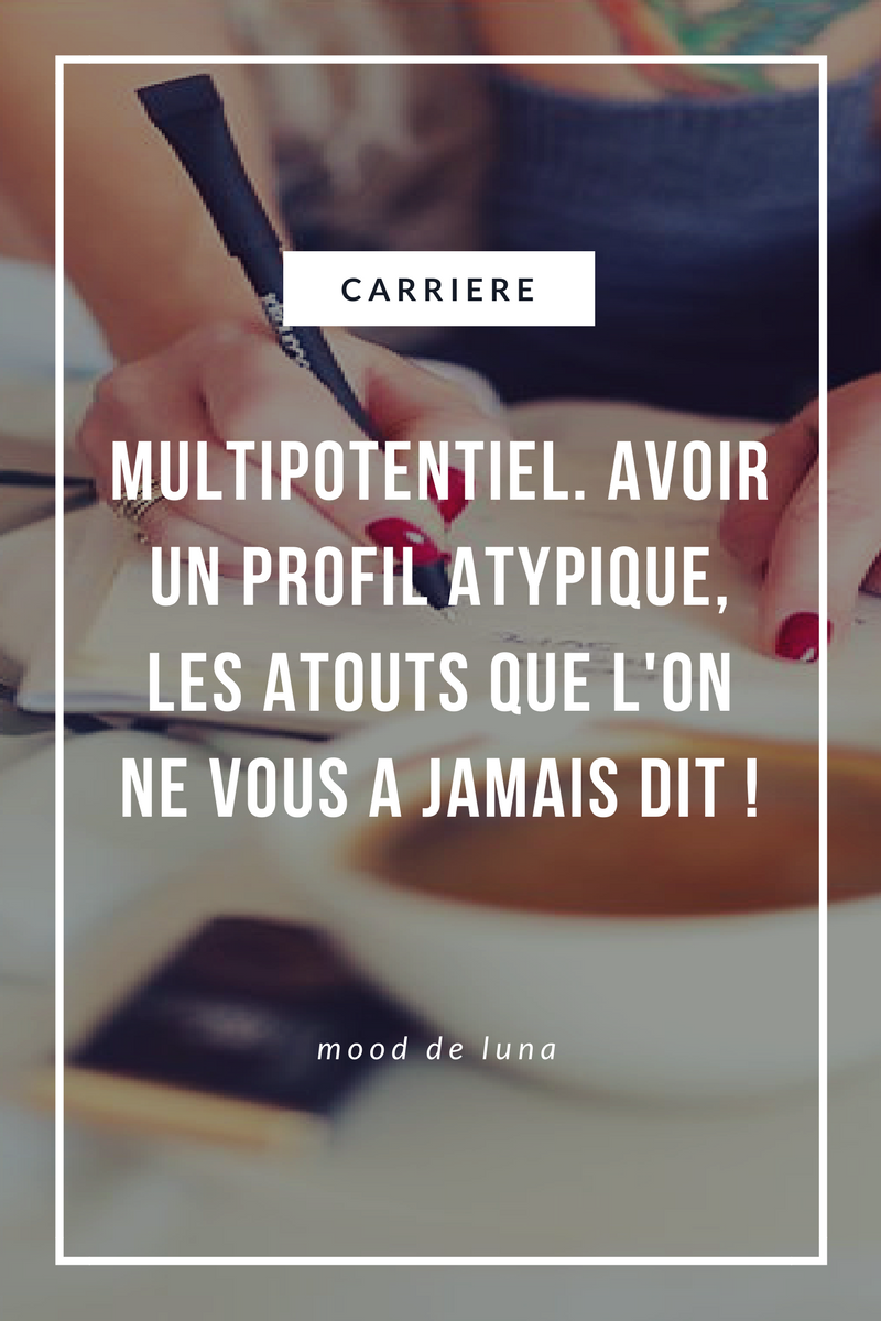 Multipotentiel | Avoir un profil atypique