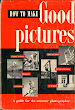 How to make Good pictures - Eastman Kodak Company - Rochester - 1951