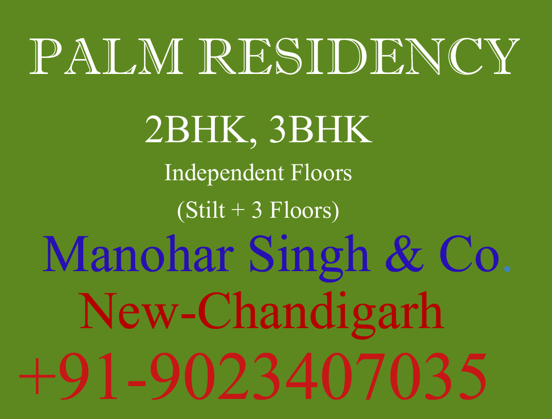 PALM RESIDENCY, MANOHAR SINGH AND COMPANY