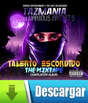 Tazmania - Talento Escondido (The Mixtape)
