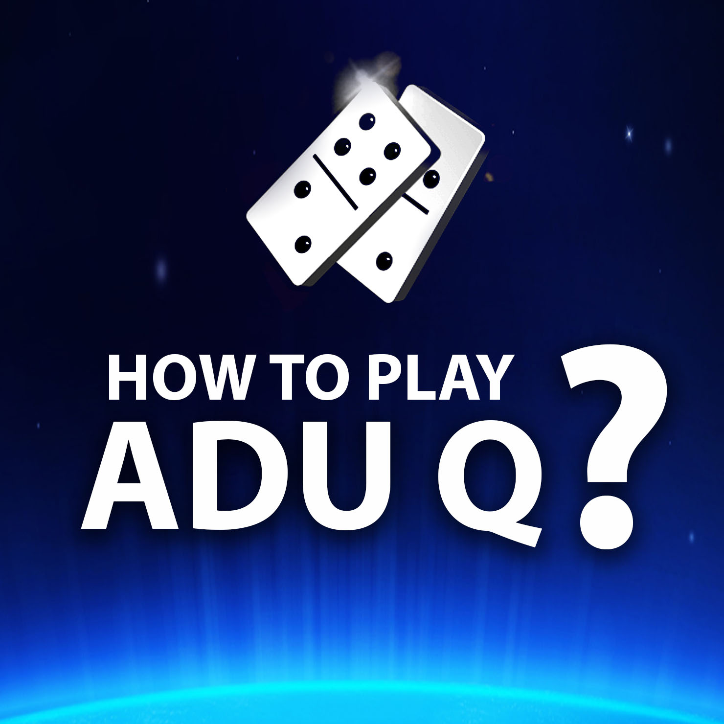 How To Play Adu Q