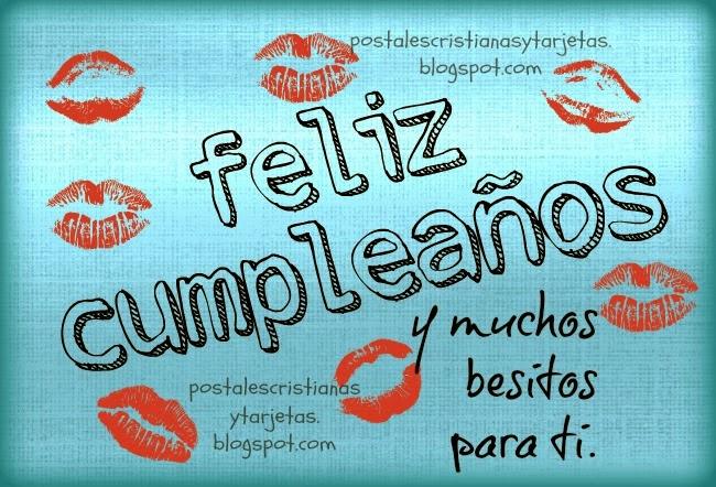 Tarjeta Feliz Cumpleaños con todo amor. Imágenes con besos para felicitar amiga, amigo, novio, hijo, hija, felicitaciones con mensaje lindo de cumpleaños, feliz día de cumpleaños, besitos, te quiero mucho. Postales de cumple.
