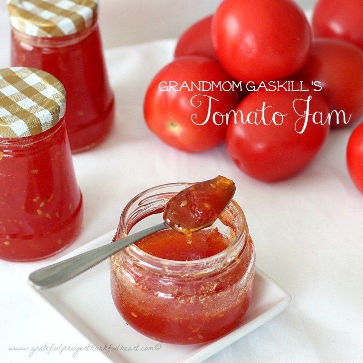 ... Grateful Prayer and a Thankful Heart: Grandmom Gaskill's Tomato Jam