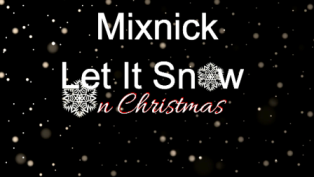 Mixnick - Let It Snow On Christmas (2016)