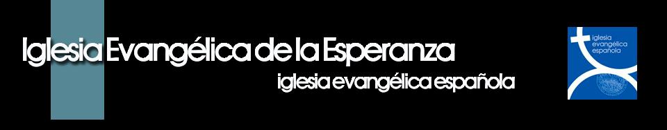 Iglesia Evangélica de la Esperanza - Iglesia Evangélica Española