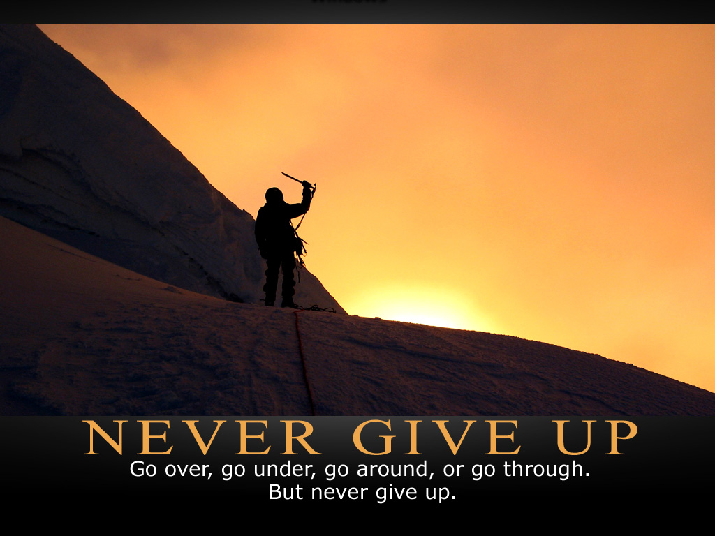 Never Give Up On Life Quotes Live Life To The Fullest Cheers Never Never Give Up
