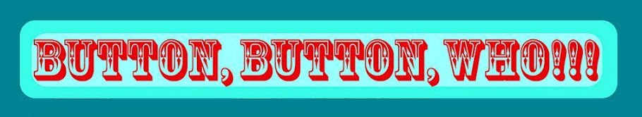 Button, Button, Who!