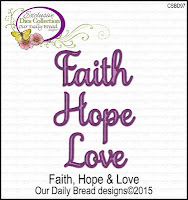 Our Daily Bread designs Custom Faith Hope & Love Dies