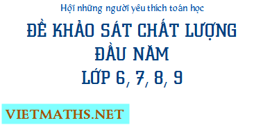 48 de thi khao sat chat luong toan lop 6 7 8 9 dau nam hoc 2016