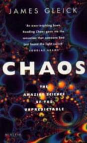 James Gleick, Chaos - The Amazing Science of The Unpredictable