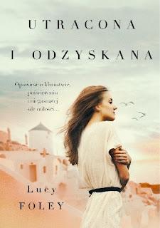 """""""Utracona i odzyskana"""" Lucy Foley"""