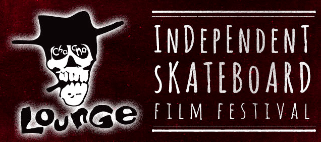 Cha Cha Lounge Independent Skateboard Film Festival 2013