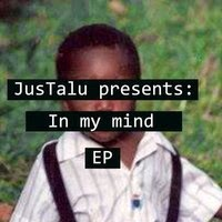 JusTalu - In My Mind EP (Real Hip-Hop)
