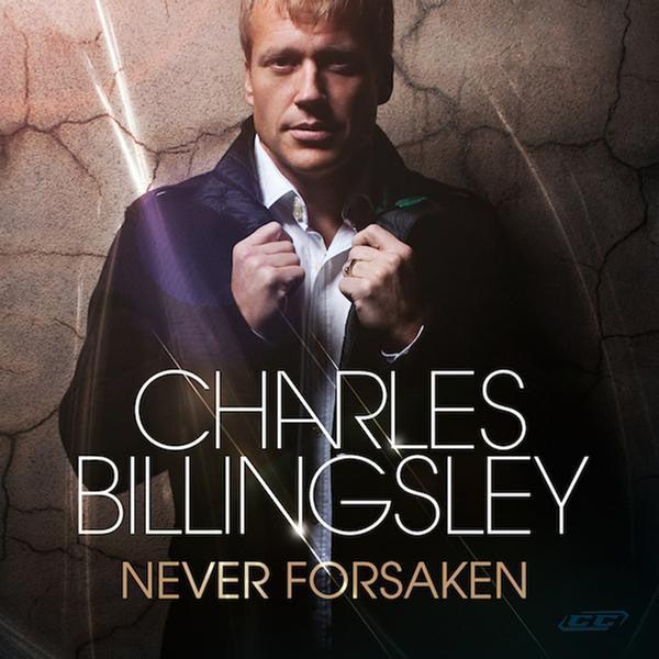 Charles Billingsley - Never Forsaken 2012 English Christian MP3 Album
