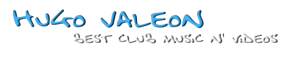 Hugo VaLeon - Best Club Music & Videos
