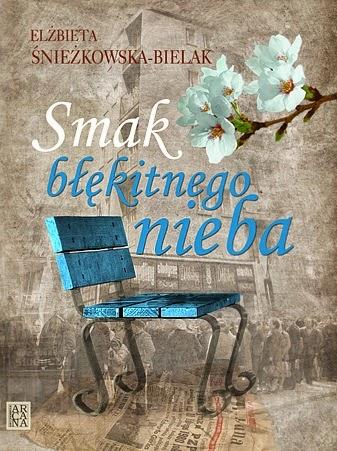 """Smak błękitnego nieba"" – Elżbieta Śnieżkowska-Bielak"