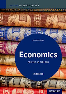 Oxford Univ. Press: Study Guide for IB Economics (HL and SL); 2nd edition; by Constantine Ziogas