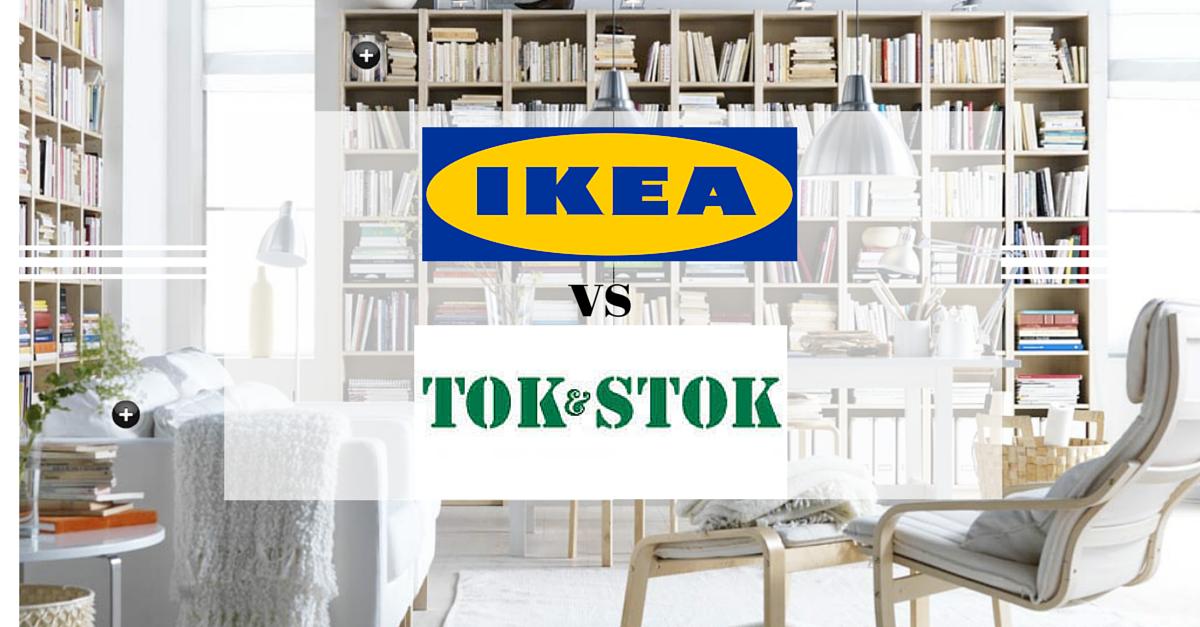 IKEA VERSUS TOK & STOK