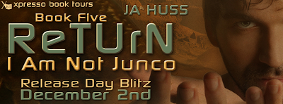 Release day blitz: Return (I am Just Junco #5) by JA Huss
