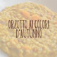 http://pane-e-marmellata.blogspot.com/2011/12/orzotto-ai-colori-dautunno.html