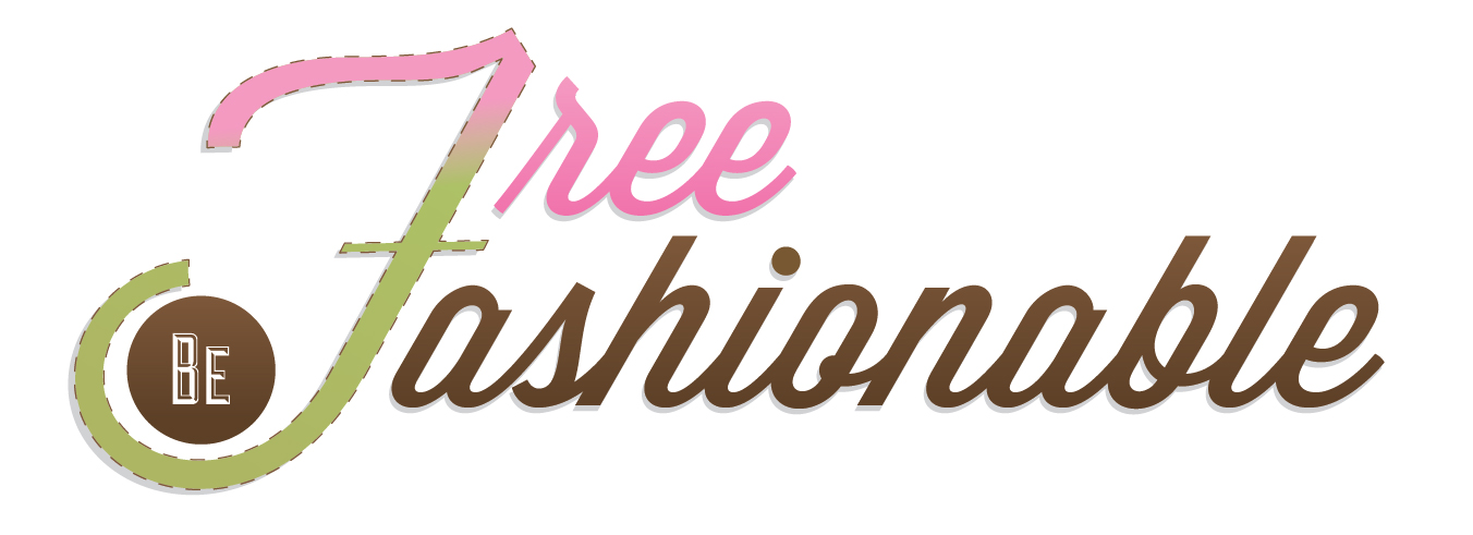 Be free be fashionable