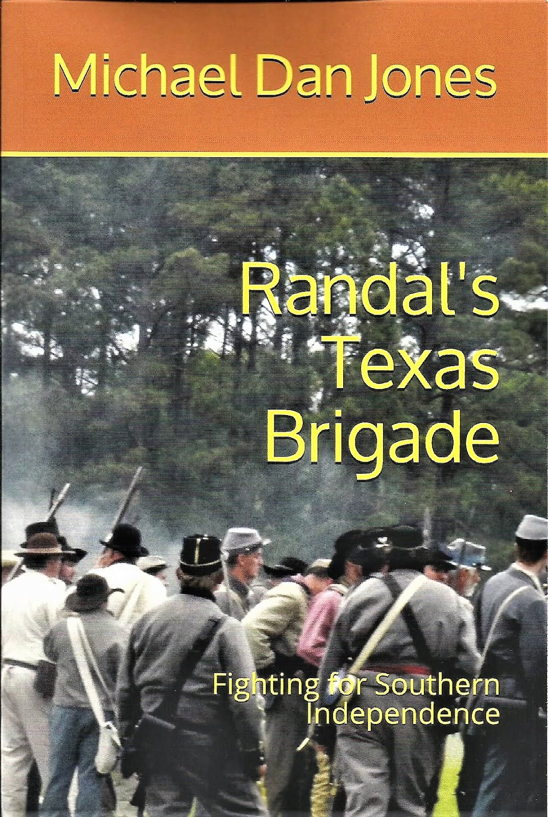 Randal's Texas Brigade: Fighting for Southern Independence