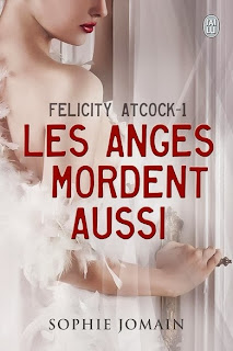 http://lachroniquedespassions.blogspot.fr/2013/12/felicity-atcock-tome-1-les-anges.html