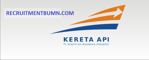 PT Kereta Api Indonesia Recruitment