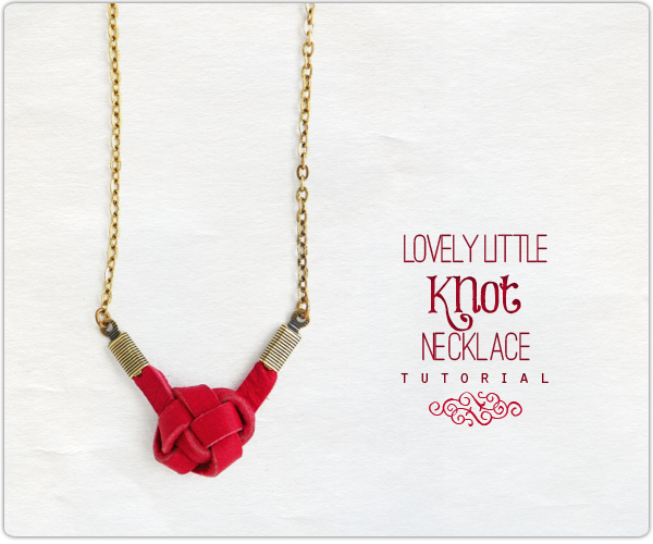 http://www.erinsiegeljewelry.blogspot.com/2014/02/lovely-little-knot-necklace-diy-tutorial.html
