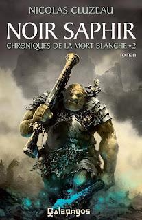 CHRONIQUES DE LA MORT BLANCHE (Tome 2) NOIR SAPHIR de Nicolas Cluzeau Noir+saphir2